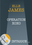 Operation Xoxo (Mills & Boon Intrigue)