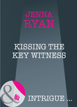Kissing the Key Witness (Mills & Boon Intrigue)