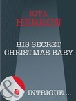 His Secret Christmas Baby (Mills & Boon Intrigue) (Guardian Angel Investigations, Book 2)