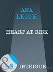 Heart At Risk (Mills & Boon Intrigue) (Bishop's Heroes, Book 3)