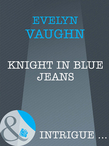 Knight In Blue Jeans (Mills & Boon Intrigue) (The Blade Keepers, Book 1)