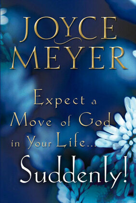 Expect a Move of God in Your Life...Suddenly!