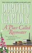 Dorothy Garlock - A Place Called Rainwater