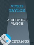 A Doctor's Watch (Mills & Boon Intrigue)