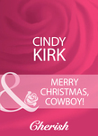 Merry Christmas, Cowboy! (Mills & Boon Cherish)