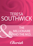 The Millionaire And The M.D. (Mills & Boon Cherish)