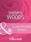 A Love Beyond Words (Mills & Boon Cherish) (Bestselling Author Collection, Book 10)