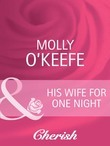 His Wife for One Night (Mills & Boon Cherish) (Marriage of Inconvenience, Book 15)