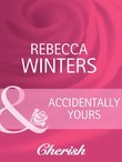 Accidentally Yours (Mills & Boon Cherish) (Count on a Cop, Book 9)