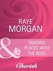 Trading Places with the Boss (Mills & Boon Cherish) (Boardroom Brides, Book 2)