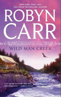 Wild Man Creek (A Virgin River Novel, Book 12)