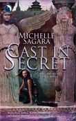Cast In Secret (The Chronicles of Elantra, Book 3)