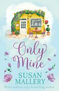 Only Mine (Mills & Boon M&B) (A Fool's Gold Novel, Book 4)