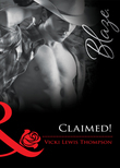 Claimed! (Mills & Boon Blaze) (Sons of Chance, Book 3)
