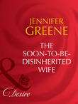 The Soon-To-Be-Disinherited Wife (Mills & Boon Desire) (Secret Lives of Society Wives, Book 2)