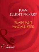 Plain Jane Macallister (Mills & Boon Desire)