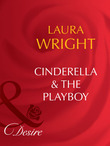 Cinderella and The Playboy (Mills & Boon Desire) (Matched in Montana, Book 4)