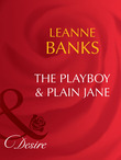 The Playboy & Plain Jane (Mills & Boon Desire) (Dynasties: The Barones, Book 1)