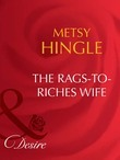 The Rags-To-Riches Wife (Mills & Boon Desire) (Secret Lives of Society Wives, Book 1)