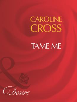 Tame Me (Mills & Boon Desire) (Men of Steele, Book 3)
