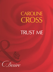 Trust Me (Mills & Boon Desire) (Men of Steele, Book 1)