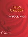 I'm Your Man (Mills & Boon Desire)