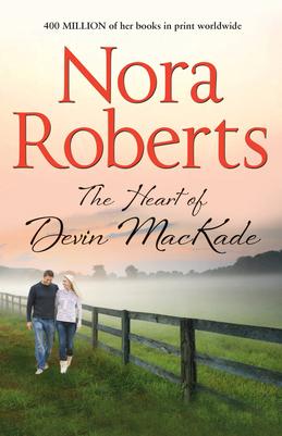 The Heart Of Devin MacKade (The MacKade Brothers, Book 3)