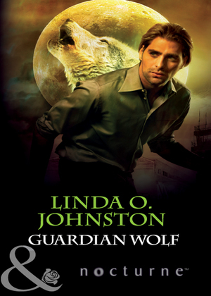 Guardian Wolf (Mills & Boon Nocturne) (Alpha Force, Book 4)