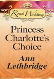 Princess Charlotte's Choice (Mills & Boon)
