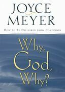 Why, God, Why?: How to Be Delivered from Confusion