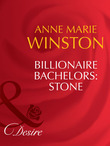 Billionaire Bachelors: Stone (Mills & Boon Desire) (Man of the Month, Book 80)