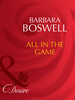 All In The Game (Mills & Boon Desire) (Man of the Month, Book 82)