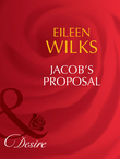 Jacob's Proposal (Mills & Boon Desire) (Tall, Dark - and Married!, Book 1)