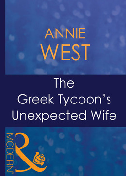 The Greek Tycoon's Unexpected Wife (Mills & Boon Modern) (In the Greek Tycoon's Bed, Book 3)