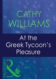 At The Greek Tycoon's Pleasure (Mills & Boon Modern) (Greek Tycoons, Book 25)