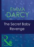 The Secret Baby Revenge (Mills & Boon Modern) (Latin Lovers, Book 25)