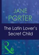 The Latin Lover's Secret Child (Mills & Boon Modern) (The Galvan Brides, Book 1)