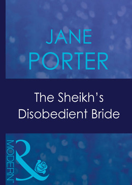 The Sheikh's Disobedient Bride (Mills & Boon Modern) (Surrender to the Sheikh, Book 9)