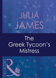 The Greek Tycoon's Mistress (Mills & Boon Modern) (The Greek Tycoons, Book 6)