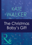 The Christmas Baby's Gift (Mills & Boon Modern)