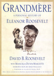 Grandmère: A Personal History of Eleanor Roosevelt