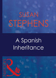 A Spanish Inheritance (Mills & Boon Modern) (Latin Lovers, Book 10)