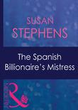 The Spanish Billionaire's Mistress (Mills & Boon Modern) (Latin Lovers, Book 24)