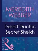 Desert Doctor, Secret Sheikh (Mills & Boon Modern) (Desert Doctors, Book 1)