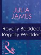 Royally Bedded, Regally Wedded (Mills & Boon Modern)