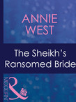 The Sheikh's Ransomed Bride (Mills & Boon Modern) (Surrender to the Sheikh, Book 13)