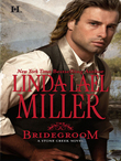 The Bridegroom (Mills & Boon M&B) (A Stone Creek Novel, Book 5)