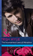 The Inconvenient Laws of Attraction (Mills & Boon Modern Heat)