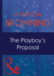 The Playboy's Proposal (Mills & Boon Modern)