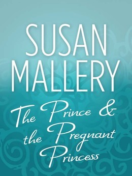 The Prince & the Pregnant Princess (Mills & Boon M&B)